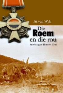 Book Cover: Die roem en die rou, Stories agter Honoris Crux