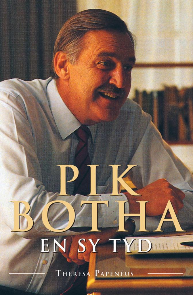 Book Cover: Pik Botha en sy Tyd - 'n Biografie