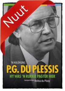Book Cover: P.G. du Plessis: Hy was 'n rukkie pagter hier. 'n Huldiging